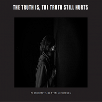 The Truth Is, The Truth Still Hurts Photo Book